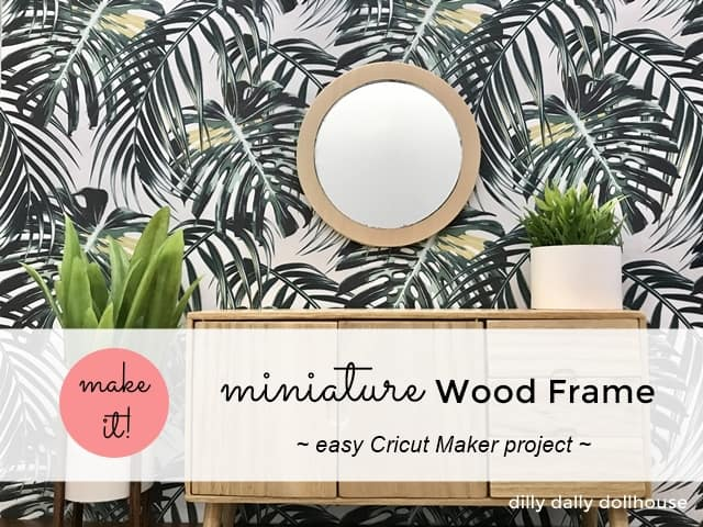 miniature wood frame easy cricut maker project